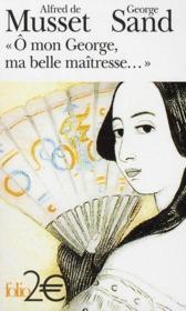 O mon George, ma belle maitresse… – George Sand, George Sand & Alfred de Musset