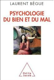 Vente  Psychologie du bien et du mal  - Laurent Begue
