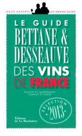 Vente livre :  Guide Bettane et Desseauve des vins de France (édition 2013)  - Michel Bettane - Thierry Desseauve