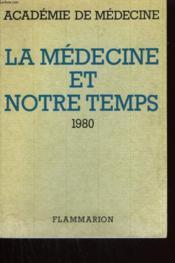 La Medecine Et Notre Temps. 1980. - Couverture - Format classique