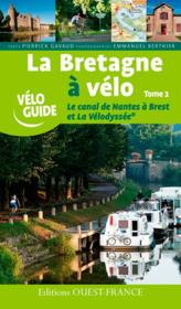 La Bretagne à velo t.2 ; le canal de Nantes à Brest - Couverture - Format classique