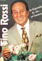 Tino Rossi. La Legende, La Vie... Et L'Amour. - Couverture - Format classique