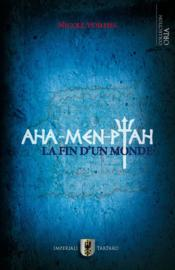 Aha-Men-Ptah ; la fin d'un monde - Couverture - Format classique