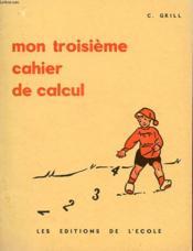Mon Troisieme Cahier De Calcul - Couverture - Format classique