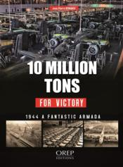 Vente livre :  10 million tons for victory  - Jean-Pierre Benamou