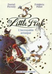 Little piaf t.2 ; l'incroyable arnaque  - Daniel Picouly - Frederic Pillot