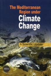Vente  The Mediterranean region under climate change ; a scientifique update  - Collectif