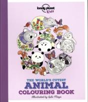 Vente livre :  The world's cutest animal colouring book  - Collectif