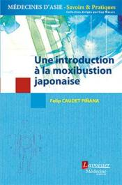 Vente  Une introduction à la moxibustion japonaise  - Felip Caudet Pinana