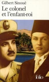 Le colonel et l'enfant-roi ; memoires d'Egypte – Gilbert Sinoue – ACHETER OCCASION – 16/10/2008