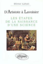D'Aristote A Lavoisier Les Etapes De La Naissance D'Une Science - Intérieur - Format classique