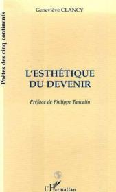 L'Esthetique Du Devenir - Couverture - Format classique