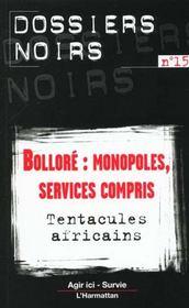 Bolloré ; monopoles, services compris ; tentacules africains - Intérieur - Format classique