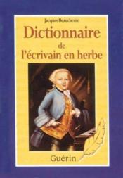 Dictionnaire De L'Ecrivain En Herbe - Couverture - Format classique