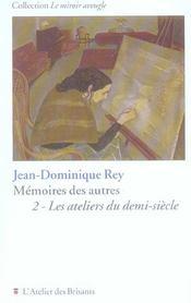 Memoires Des Autres Tome 2 : Ateliers Du Demi-Siecle - Intérieur - Format classique