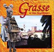 Grasse Au Temps Des Parfumeurs - Couverture - Format classique