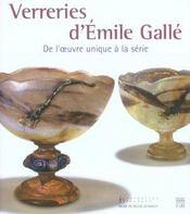 Verreries D'Emile Galle ; De L'Oeuvre Unique A La Serie - Intérieur - Format classique
