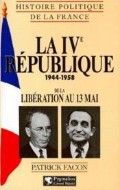 La IV république 1944-1958 ; de la Libération au 13 mai - Couverture - Format classique