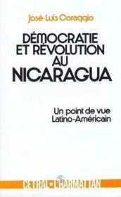 Démocratie et révolution au Nicaragua ; un point de vue Latino-Américain - Couverture - Format classique