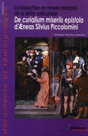 La traduction en moyen français de la lettre anticuriale de curialium miseriis epistola d'aeneas silvius piccolomini - Intérieur - Format classique