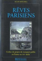 Reves Parisiens. L'Echec De Projets De Transport Public En France Au Xixe Siecle - Intérieur - Format classique