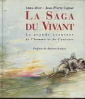 La Saga Du Vivant. La Grande Aventure De L'Homme Et De L'Univers - Couverture - Format classique