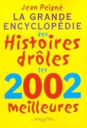La Grande Encyclopedie Des Histoires Droles Les 2002 Meilleures - Couverture - Format classique