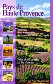 Pays de Haute-Provence ; Manosque, Pays de Forcalquier, de la montagne de Lure au Luberon - Couverture - Format classique
