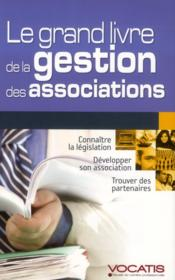 Vente livre :  Le grand livre de la gestion des associations  - Collectif