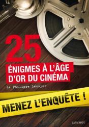 25 Enigmes A L'Âge D'Or Du Cinéma - Couverture - Format classique