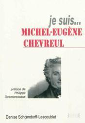 Je suis... michel-eugene chevreul - Couverture - Format classique