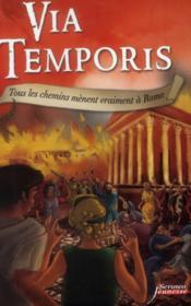 Via temporis t.3 ; tous les chemins mènent vraiment à Rome - Couverture - Format classique