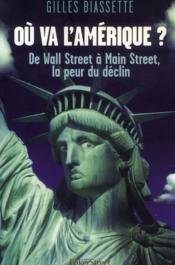 Où va l'Amérique ? de Wall Street à Main Street, la peur du déclin - Couverture - Format classique