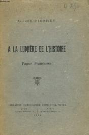 A La Lumiere De L'Histoire. Pages Francaises - Couverture - Format classique