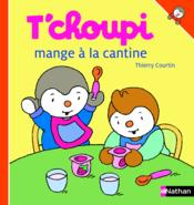 T'choupi a la cantine – Thierry Courtin