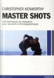 Master shots ; réaliser des plans-séquences percutants - Couverture - Format classique