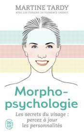 Morphopsychologie ; les secrets du visage : percez à jour les personnalités - Couverture - Format classique