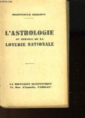 L'Astrologie Au Service De La Loterie Nationale - Couverture - Format classique