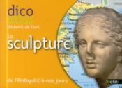 Vente  Dicoatlas de l'histoire de l'art ; la sculpture  - Christine De Langle