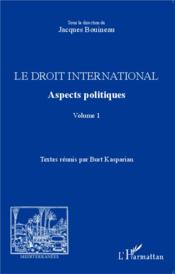 Droit international t.1 ; aspects politiques  - Jacques Bouineau