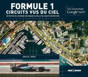 Formule 1 circuits vus du ciel ; avec la technologie Google earth  - Bruce Jones