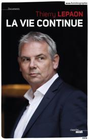 Thierry Lepaon ; la vie continue - Couverture - Format classique