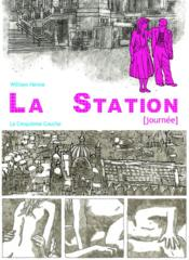 Vente livre :  La station (journée)  - William Henne