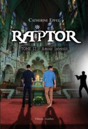 Raptor t.2 ; amour interdit  - Catherine Epfel