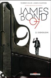 Vente livre :  James Bond T.2 ; Eidolon  - Ellis-W+Masters-J+Ma - Guy Major - Jason Masters - Warren Ellis