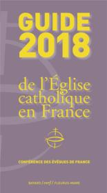 Vente livre :  Guide 2018 de l'Eglise catholique en France  - Collectif