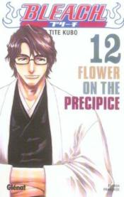 Bleach t.12 ; flower on the precipice - Couverture - Format classique