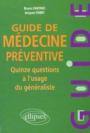 Guide De Medecine Preventive Quinze Questions A L'Usage Du Generaliste - Intérieur - Format classique