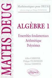 Algebre 1 Ensembles Fondamentaux Arithmetique Polynomes Mathematiques Pour Deug - Intérieur - Format classique
