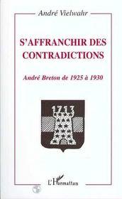 S'affranchir des contradictions ; André Breton de 1925 à 1930 - Intérieur - Format classique